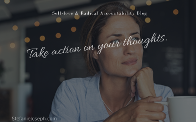 Take action on your thoughts